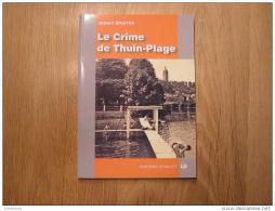 LE CRIME DE THUIN PLAGE Albert Bastin Roman Policier Thudinie - Autores Belgas