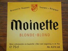 MOINETTE Blonde Blond Brasserie DUPONT Tourpes België 75 Cl. Alc. 8,5 % Vol. ( 10,5 X 9,5 Cm.) Zie Foto Voor Details ! - Bière