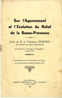 SUR L AGENCEMENT ET L EVOLUTION DU RELIEF DE LA BASSE PROVENCE  -  BENEVENT - Provence - Alpes-du-Sud