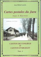 Argus Et Répertoire Des Cartes Postales Du Jura - Cantons De CONLIEGE Et D´ORGELET - Books, Magazines, Comics