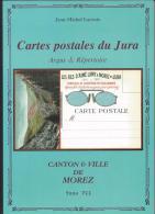 Argus Et Répertoire Des Cartes Postales Du Jura - Canton Et Ville De MOREZ - Books, Magazines, Comics