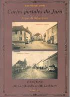 Argus Et Répertoire Des Cartes Postales Du Jura - Cantons De CHAUSSIN Et CHEMIN - Books, Magazines, Comics