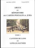 Argus Et Répertoire Des Cartes Postales Du Jura - Cantons Et Ville De LONS-le-SAUNIER - Books