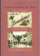 Argus Et Répertoire Des Cartes Postales Du Jura - Cantons Des BOUCHOUX Et MOIRANS-en-MONTAGNE - Boeken