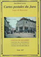 Argus Et Répertoire Des Cartes Postales Du Jura - Cantons De CHAUMERGY, POLIGNY, SELLIERES Et VILLERS-FARLAY - France