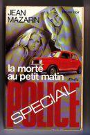 La Morte Au Petit Matin - Special Police - Jean Mazarin - - Libros, Revistas, Cómics