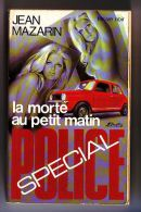 La Morte Au Petit Matin - Special Police - Jean Mazarin - - Auteurs Classiques