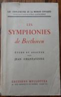 1948 - Jean CHANTAVOINE - Les Symphonies De Beethoven Etude Et Analyse - Editions Mellotée - Musique
