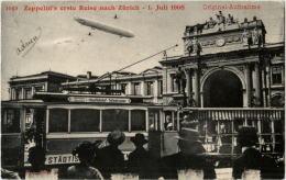 Zürich - Zeppelin 1. Juli 1908 Mit Tram - ZH Zurich
