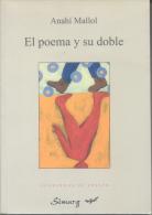 ANAHI MALLOL - EL POEMA Y SU DOBLE - EDICIONES SIMURG - AÑO 2003 - 263 PAGINAS - Poesía