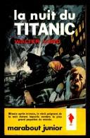""""""" LA NUIT DU TITANIC """",  Par Walter LORD -  MJ  N° 192. Récit. - Marabout Junior"""