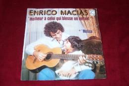 ENRICO  MACIAS  ° MALHEUR A CELUI QUI BLESSE UN ENFANT   /  PROMO - Vinyles