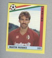 TORINO...MARTIN VAZQUEZ..CALCIO. .FOLGORE .. MIRA....EDIS..PANINI....PLAYMONEY..FOOTBALL...FIGURINA - Edizione Italiana