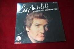 EDDY  MITCHELL  °°   L´AMOUR EST VRAIMENT FORT - Vinyles