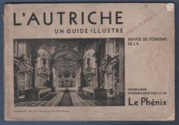 L´ AUTRICHE - UN GUIDE ILLUSTRE SERVICE DE TOURISME DE LA COMPAGNIE D´ ASSURANCES SUR LA VIE LE PHENIX - 1933 ? - Tourismus