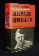HISTOIRE DE L'ALLEMAGNE NAZIE ALLEMAGNE REVEILLE-TOI ! Pierre SOISSON Envoi Autographe - 1939-45