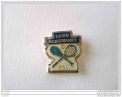 Pin´s - TENNIS - CLUB BEAUMONT PAU - - Tennis