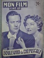 """MAGAZINE """" MON FILM """"  WILLIAM HOLDEN ET GLORIA SWANSON DANS """" BOULEVARD DU CREPUSCULE """" 1951-DANIELLE DARIEUX - Cinéma/Télévision"""