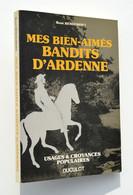 Mes Bien-aimés BANDITS D´ARDENNE - René HENOUMONT - Usages Croyances Populaires - Belgique