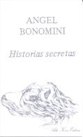 HISTORIAS SECRETAS - ANGEL BONOMINI AÑO 1985 206 PAGINAS ADA KORN EDITORA - Humor
