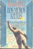 LOS MUROS AZULES - JUAN CARLOS MARTELLI - EMECE EDITORES - 287 PAGINAS AÑO 1986 - Fantasy