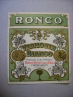 Etichetta RONCO Vermouth Bianco. Premiata Casa Vinicola. Ronco Vincenzo MONCALVO  (vino/liquore) - Advertising