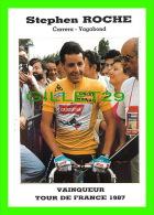 SPORTS, CYCLISME - STEPHEN ROCHE, CARRERA-VAGABOND -  VAINQUEUR TOUR DE FRANCE 1987 - PHOTO, PIERRE LORRIAUX - - Cyclisme