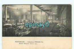 Bf - 25 - PONTARLIER - Ambulance Pernods Fils - Hopital - Blessé Militaires - Guerre 14/18 - Pontarlier
