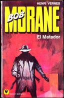 Bob Morane - El Matador - Henri Vernes - Pocket Marabout  133 / 139 - Books, Magazines, Comics