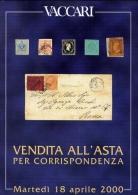 Antichi Stati Italiani E Occasioni - Vaccari - Catalogo Asta - 2000 - Catalogues De Maisons De Vente