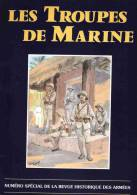 LES TROUPES DE MARINE REVUE HISTORIQUE ARMEE COLONIALE MARSOUINS BIGORS ANCRE - Boeken