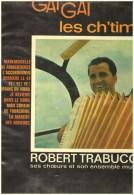 Gai Gai Les Ch Timis   Le P Tit Quinquin   Robert Trabucco    Vinyl  ..lille Accordeon - Humour, Cabaret