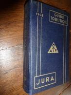 1958 Guide  MAAIF Du JURA :198 Photos(Billy,Entrevaux,Alba,Troyes,Estaing,Murat,Semur,Tonquedec,Bourganeuf ,Tillac, .e - Toerisme