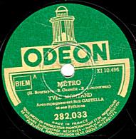 78 Trs - 0DE0N 282.033 - état TB - YVES MONTAND -  METRO - J'AI DE LA VEINE - 78 T - Disques Pour Gramophone