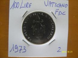 VATICANO  100  LIRE   1973 SPL - Vaticano (Ciudad Del)