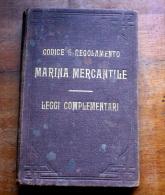 CODICI E REGOLAMENTO DELLA MARINA MERCANTILE DEL REGNO D'ITALIA 1898 - Libri Antichi