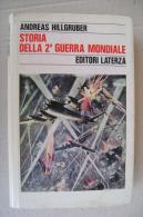 PFO/20 Andreas Hillgruber STORIA DELLA 2^ GUERRA MONDIALE Laterza Ed.1987 - Italiano