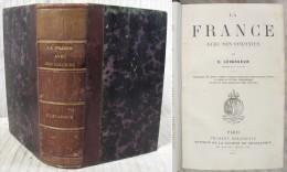 La France Avec Ses COLONIES / E. Lavasseur / Charles Delagrave Éditeur En 1875 - 1801-1900