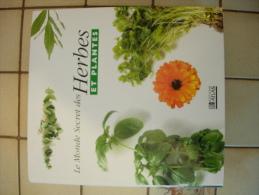 TOME 1: CUISINER AVEC LES HERBES / LE MONDE SECRET DES HERBES ET PLANTE - C. Plantes Potagères & Légumes