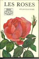 LES ROSES Atlas Illustré - GRUND - 1971 - Jardinage