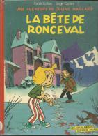 LA BETE DE RONCEVAL, Une Aventure De Colne MAILLARD - Eiditons MILAN 1984 - Other