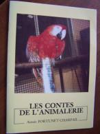 LES CONTES DE L ANIMALERIE Aimée FORTUNET CHARPAIL 1989 LIVRET 20 Pages - Poésie