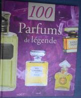 """LIVRE """"100 PARFUM De LEGENDE"""" DESCRIPTION Et HISTOIRE Des Plus GRANDS PARFUMS Editions SOLAR Octobre 2000 - Books"""