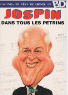 BANDES DESSINEES : Jospin Dans Tous Les Petrins - Bandes Dessinées