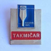 Badge / Pin (Rowing Kayak Canoe) - Yugoslavia Beograd (Belgrade) World Championship 1971 Takmicar - Kano