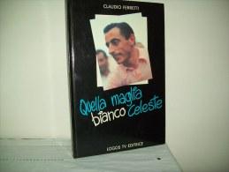 """Quella Maglia Bianco Celeste """"(Ed. Logos TV 1987) """"Fausto Coppi""""  Di Claudio Ferretti - Cyclisme"""