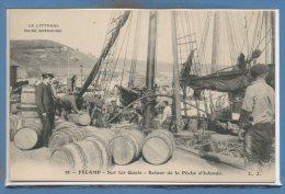 76 - FECAMP --  Sur Les Quais - Retour De La Pêche D´Islande - Fécamp