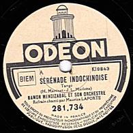 78 Trs - ODEON 281.734 - état TB - RAMON MENDIZABAL ET SON ORCHESTRE - SERENADE INDOCHINOISE - MIRAMAR - 78 Rpm - Schellackplatten
