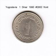 YUGOSLAVIA    1  DINAR  1990  (KM # 142) - Yugoslavia