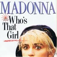 MADONNA.- (A) Who´s That Girl ; (B) White Heat. - 1987 -. - Disco, Pop